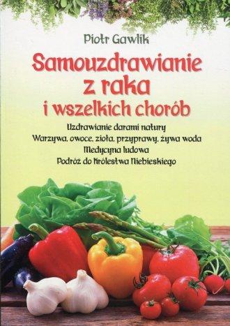 Samouzdrawianie z raka i wszelkich - okładka książki