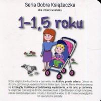 Seria Dobra Książeczka. 1-1,5 roku - okładka książki