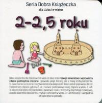 Seria Dobra Książeczka. 2-2,5 roku - okładka książki
