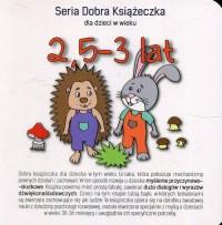 Seria Dobra Książeczka. 2,5-3 lat - okładka książki
