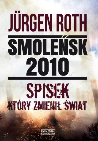 Smoleńsk 2010. Spisek, który zmienił - okładka książki