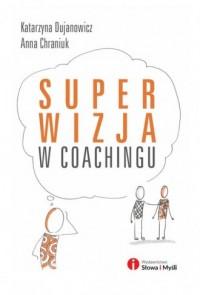 Superwizja w coachingu - okładka książki