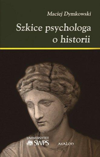 Szkice psychologa o historii - okładka książki