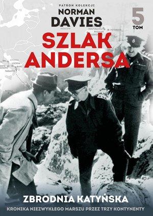 Szlak Andersa. Tom 5. Zbrodna Katyńska - okładka książki