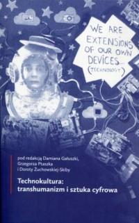 Technokultura: transhumanizm i sztuka cyfrowa - okładka książki