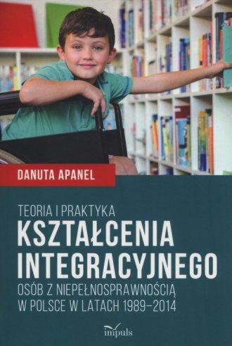 Teoria i praktyka kształcenia integracyjnego. - okładka książki