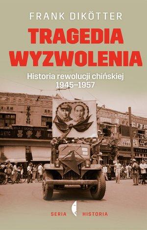 Tragedia wyzwolenia. Historia rewolucji - okładka książki