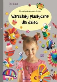 Warsztaty plastyczne  dla dzieci - okładka książki