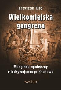 Wielkomiejska gangrena. Margines - okładka książki