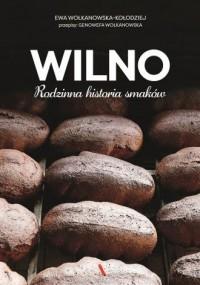 Wilno. Rodzinna historia smaków - okładka książki