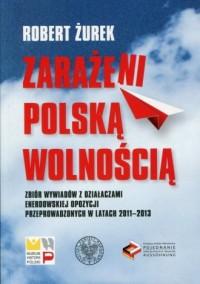Zarażeni polską wolnością - okładka książki