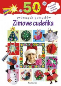 Zimowe cudeńka. 50 twórczych pomysłów - okładka książki