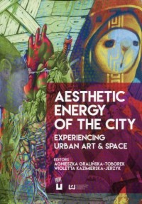 Aesthetic Energy of the City. Experiencing Urban Art and Space - okładka książki