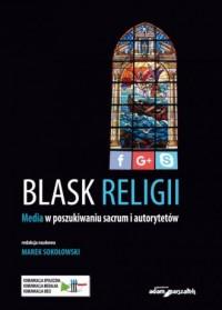 Blask religii. Media w poszukiwaniu - okładka książki