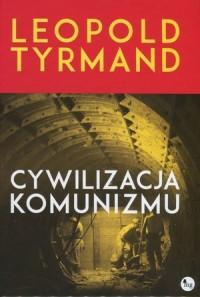 Cywilizacja komunizmu - okładka książki