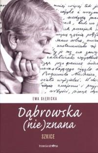 Dąbrowska (nie)znana. Szkice - okładka książki