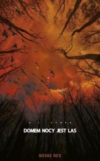 Domem nocy jest las - okładka książki
