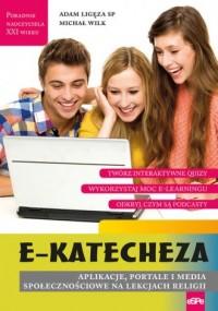 e-Katecheza. Aplikacje portale i media społecznościowe na lekcjach religii. Seria: Poradnik nauczyciela XXI wieku - okładka książki