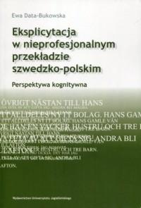Eksplicytacja w nieprofesjonalnym przekładzie szwedzko-polskim. Perspektywa kognitywna - okładka książki