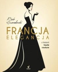 Francja elegancja. Z historii haute couture - okładka książki