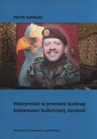 Haszymidzi w procesie budowy tożsamości kulturowej Jordanii - okładka książki