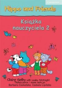Hippo and Friends 2. Książka nauczyciela - okładka podręcznika