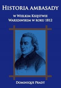 Historia ambasady w Wielkim Księstwie Warszawskim w roku 1812 - okładka książki