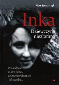 Inka. Dziewczyna niezłomna - okładka książki