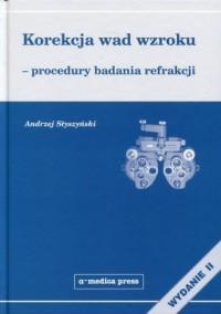Korekcja wad wzroku. Procedury badania refrakcji - okładka książki