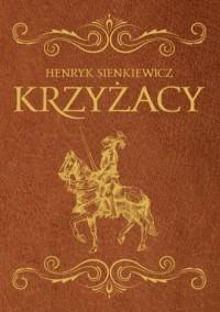 Krzyżacy - Henryk Sienkiewicz - okładka książki
