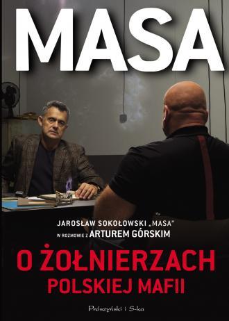 Masa o żołnierzach polskiej mafii. - okładka książki