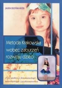 Metoda Krakowska wobec zaburzeń rozwoju dzieci. Z perspektywy fenomenologii neurobiologii i językoznawstwa - okładka książki