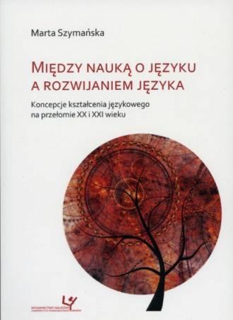 Między nauką o języku a rozwijaniem - okładka książki