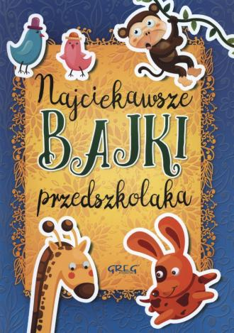 Najciekawsze bajki przedszkolaka - okładka książki