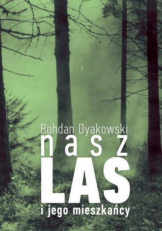 Nasz las i jego mieszkańcy - okładka książki