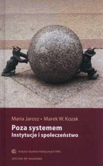Poza systemem. Instytucje i społeczeństwo - okładka książki
