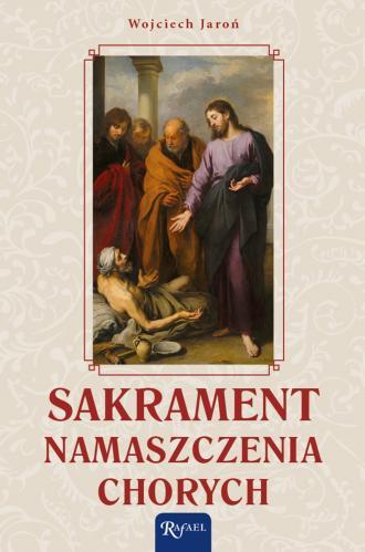 Sakrament namaszczenia chorych - okładka książki