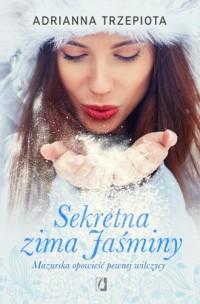 Sekretna zima Jaśminy. Mazurska opowieść pewnej wilczycy - okładka książki