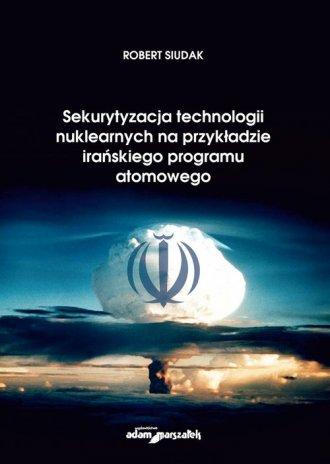 Sekurytyzacja technologii nuklearnych - okładka książki