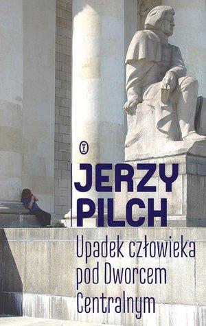 Upadek człowieka pod Dworcem Centralnym - okładka książki