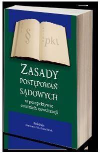Zasady postępowań sądowych w perspektywie ostatnich nowelizacji - okładka książki