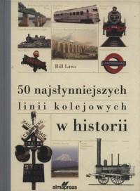 50 najsłynniejszych linii kolejowych - okładka książki