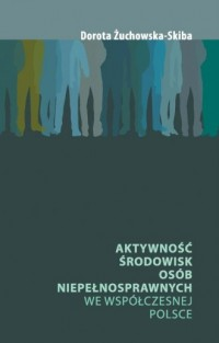 Aktywność środowisk osób niepełnosprawnych - okładka książki