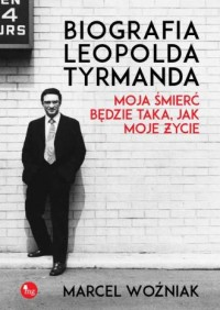 Biografia Leopolda Tyrmanda. Moja - okładka książki
