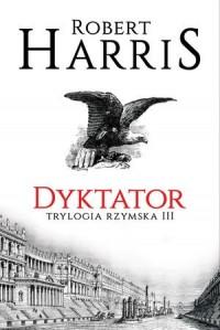 Dyktator. Trylogia rzymska. Tom - okładka książki