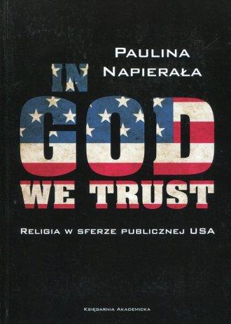 In God we trust. Religia w sferze - okładka książki