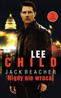 Jack Reacher  Nigdy nie wracaj (edycja filmowa) - okładka książki