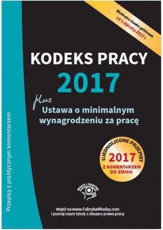 Kodeks pracy 2017 plus ustawa o - okładka książki