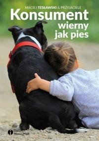 Konsument wierny jak pies - okładka książki