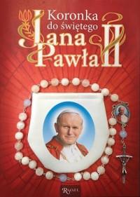 Koronka do świętego Jana Pawła II - okładka książki